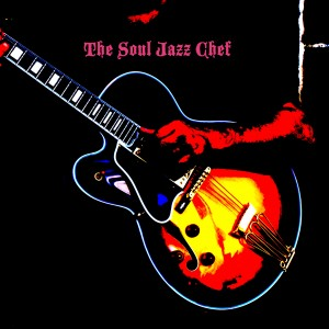 The Soul Jazz Chef - Jazz Band / Jazz Guitarist in New York City, New York