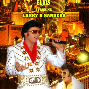 The Sound of Elvis By Larry D Sanders - Elvis Impersonator in Los Angeles, California