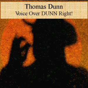 Thomas Dunn - Voice Actor