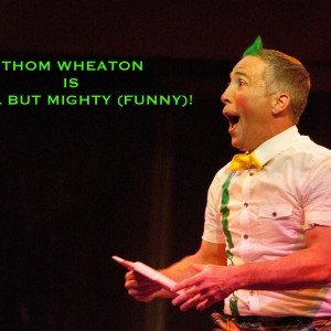 Thomas Wheaton, Small But Mighty (Funny) - Variety Entertainer in Orlando, Florida
