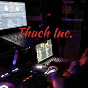 Thuch Inc. - DJ in Ontario, California