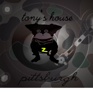 Tony's House - Sound Technician in Pittsburgh, Pennsylvania
