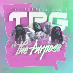 TPG The Purpose Girlz - Rap Group in Albany, Georgia