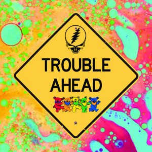 Trouble Ahead