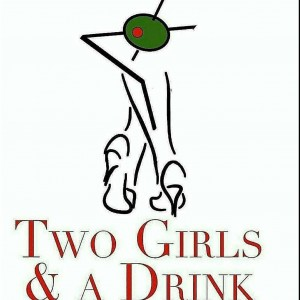 Two Girls & A Drink