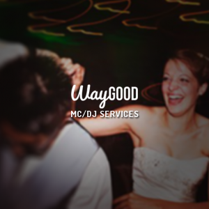 WayGOOD MC/DJ Services - Mobile DJ in Irving, Texas