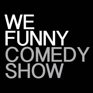 WE Funny Comedy Show - Comedy Show in Las Vegas, Nevada