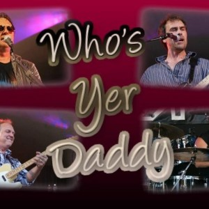 Who's Yer Daddy - Cover Band / Wedding Musicians in Lethbridge, Alberta