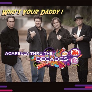 Who's Your Daddy! - A Cappella Singing Group in Los Angeles, California