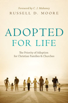 Adopted for Life by Russel Moore