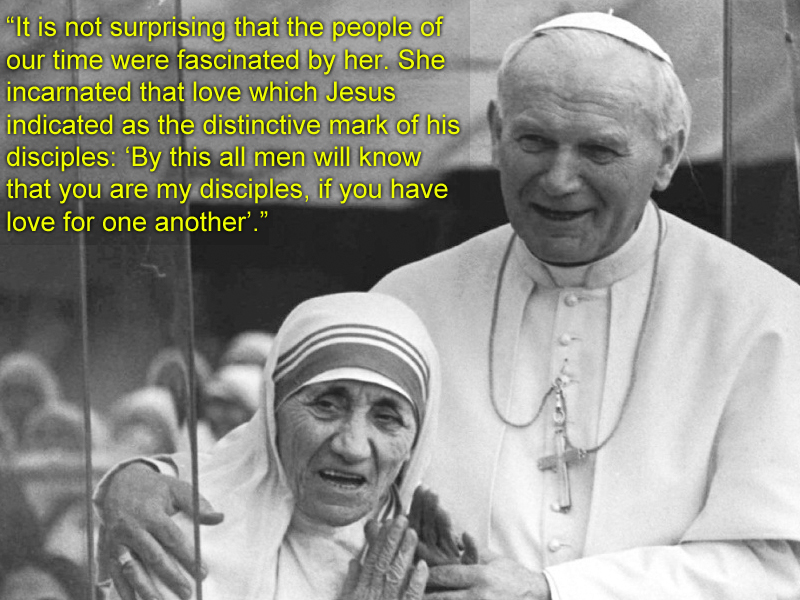 Saint Pope John Paul Ii On Why Mother Teresa Is Important To Us