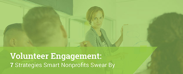 Check out these top 7 strategies for smarter volunteer engagement
