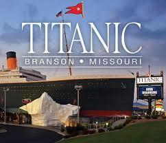 444 - Titanic Museum Package- Branson, Mo