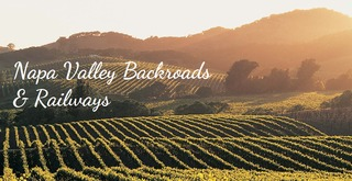 Napa Valley Backroads and Railways
