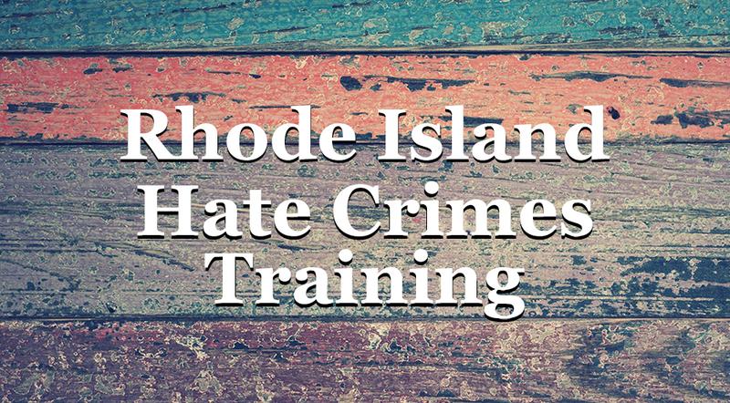 Rhode Island Hate Crimes Training