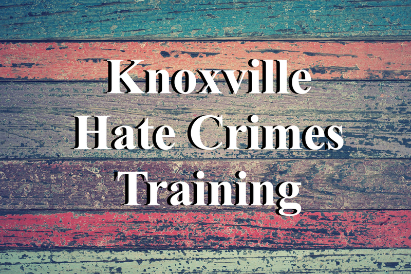 Knoxville Hate Crimes Training