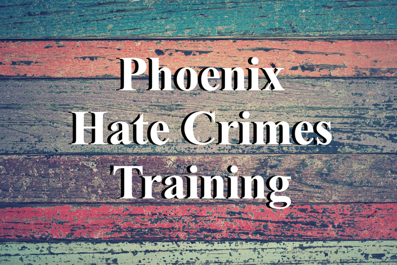 Phoenix Hate Crimes Training