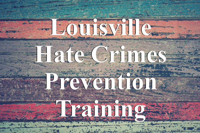 Louisville Hate Crimes Prevention Training