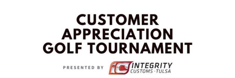 Integrity Customs Customer Appreciation Golf Tournament