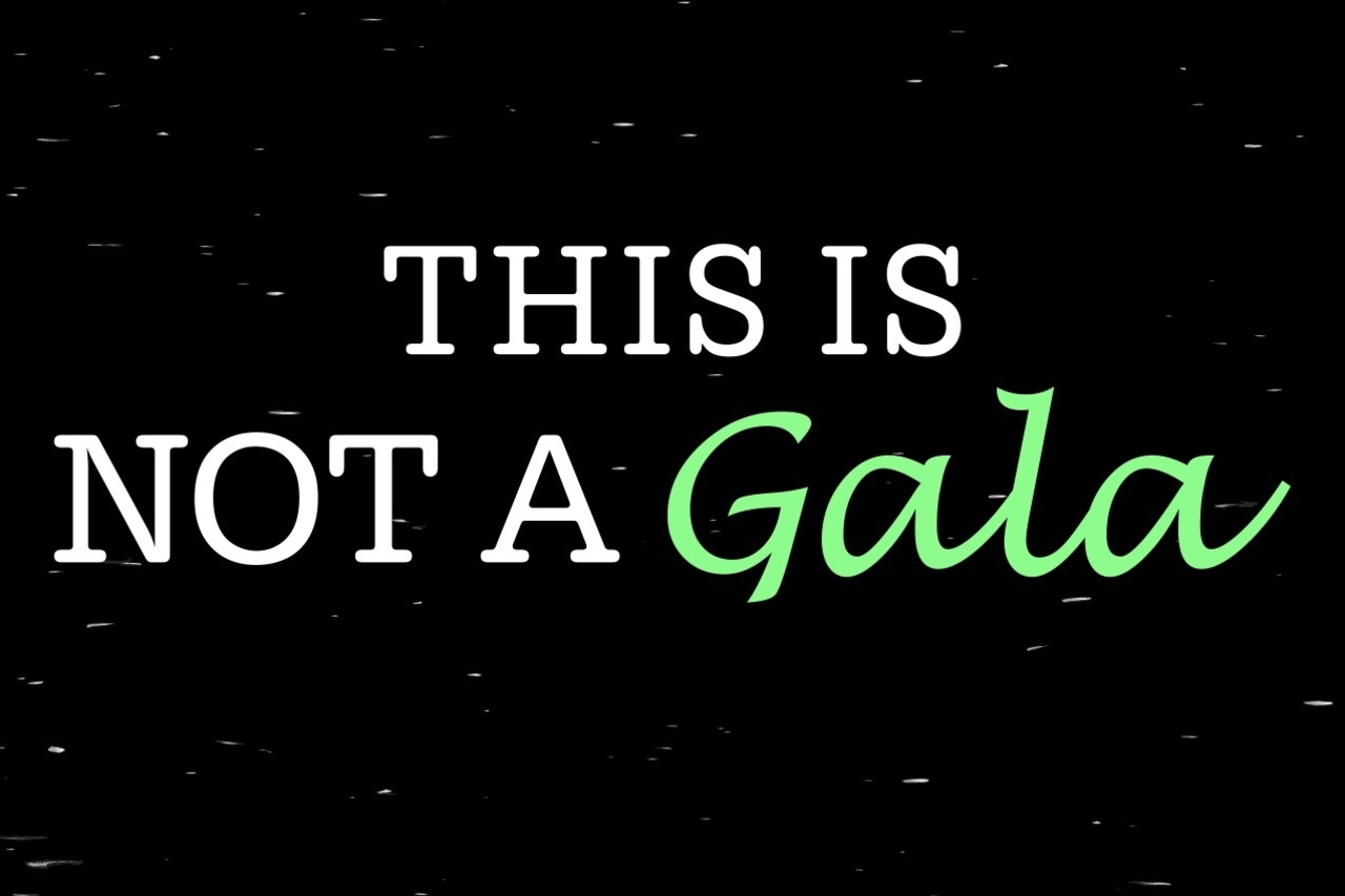 This is NOT A GALA
