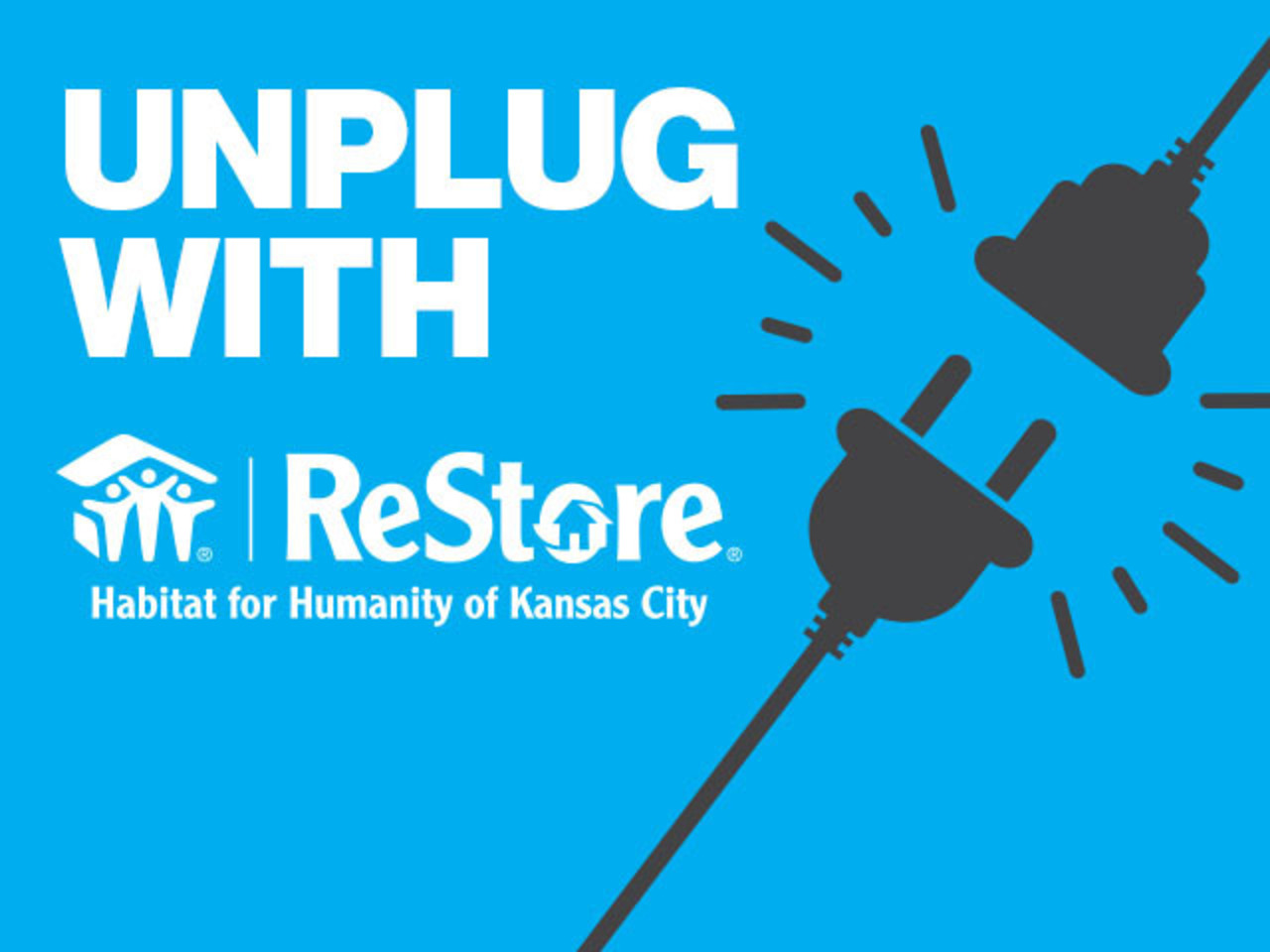 Unplug with ReStore