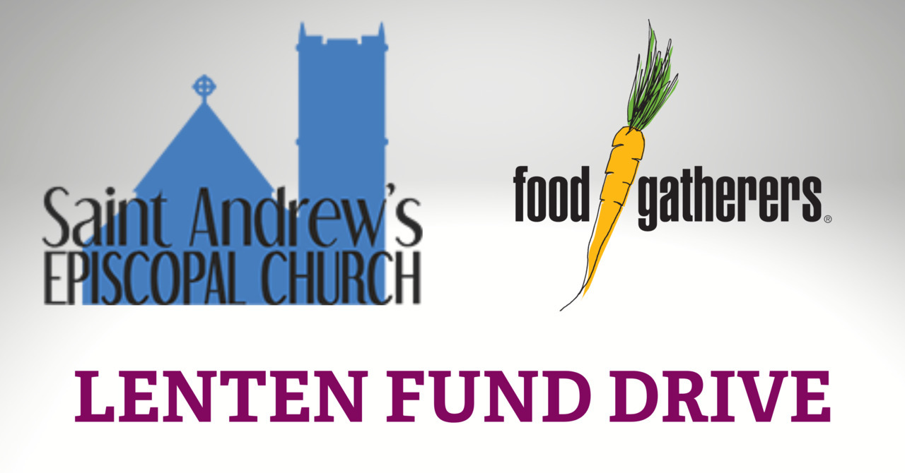 St. Andrew's Lenten Fund Drive for Food Gatherers