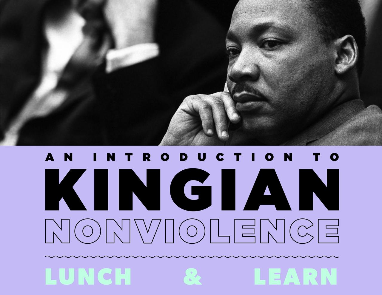 Virtual Lunch & Learn: Kingian Nonviolence
