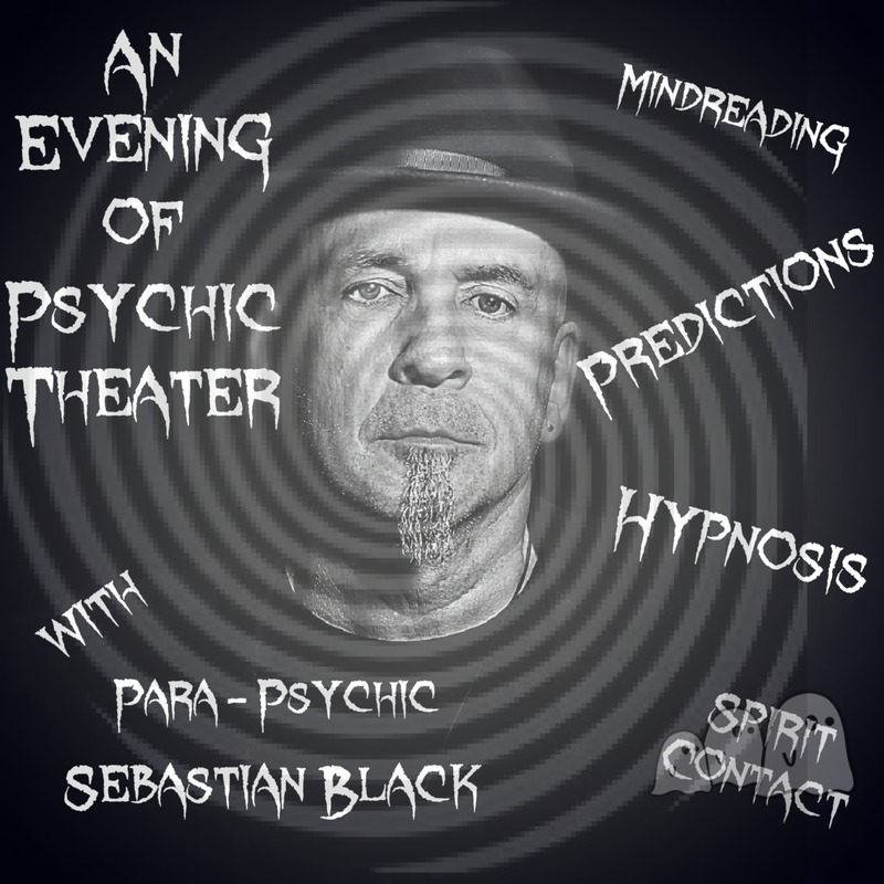 An Evening of Psychic Theater with Para-Psychic Sebastian Black