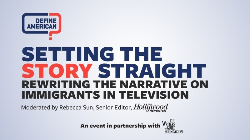 Setting the Story Straight: Rewriting the Narrative on Immigrants in Television