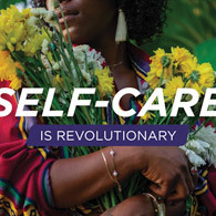 Self-Care Is Revoluntionary