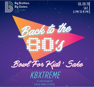 West Hawai'i Island Back to the 80s Bowl for Kids' Sake