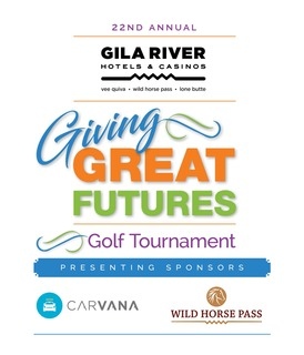 Gila River Hotels & Casino's 22nd Annual Giving Great Futures Golf Tournament...