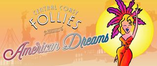 """Central Coast Follies presents """"American Dreams!"""""""