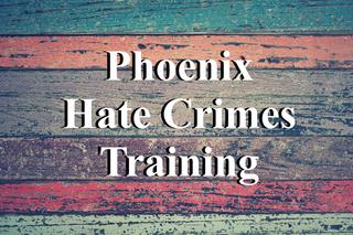 Phoenix Hate Crimes Training