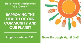 "Food Gatherers' ""Going Green"" Spring Matching Campaign"