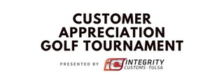 Integrity Customs Customer Appreciation Golf Tournament