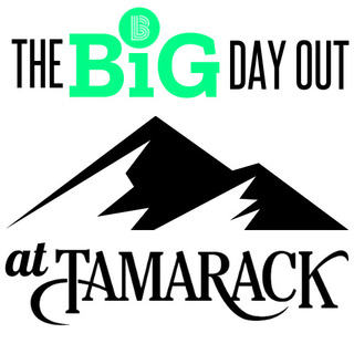 The Big Day Out at Tamarack