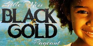 Little Miss Black & Gold Pageant