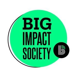 BIG Impact Society