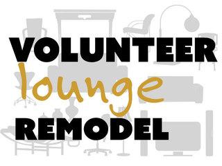 Volunteer Lounge Remodel