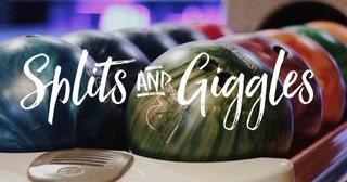 Splits & Giggles