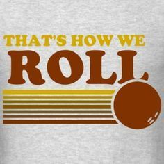 IT - EIS That's How We Roll