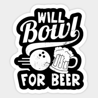 Will Bowl for Beer