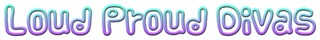 LPD Loud Proud Divas