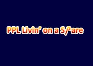 PPL Livin' on a Spare