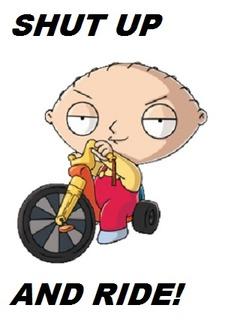 Shut Up and Ride!