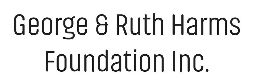 George & Ruth Harms Foundation Inc.