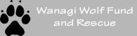 Wanagi Wolf Fund & Rescue