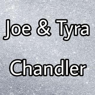 Joe & Tyra Chandler