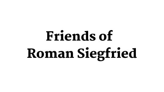 Friends of Roman Siegfried